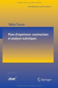 Plans d'expérience: constructions et analyses statistiques: Mathématiques et Applications (French Edition)