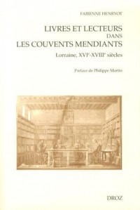 Livres et lecteurs dans les couvents mendiants : Lorraine, XVIe-XVIIIe siècles