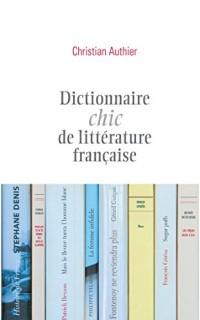 DICTIONNAIRE CHIC DE LITTERATURE FRANCAISE