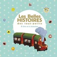 Les Belles histoires des tout-petits à lire et à écouter -Recueil