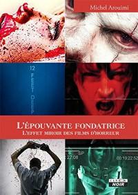 L'épouvante fondatrice L'effet miroir des films d'horreur