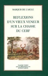 Réflexions d'un vieux veneur sur la chasse du cerf