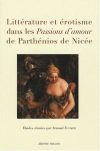 Littérature et érotisme dans les Passions d'amour de Parthénios de Nicée : Actes du colloque de Nice 31 mai 2006