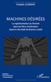 Machines Désirées : La représentation du féminin dans les films d'animation Ghost in the Shell de Mamoru Oshii