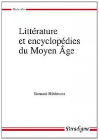 Litterature et encyclopedies du moeyn age