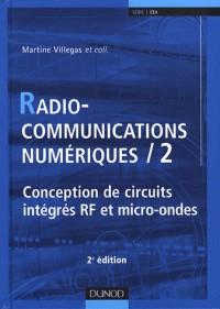 Radiocommunications numériques : Tome 2, Conception de circuits intégrés RF et micro-ondes