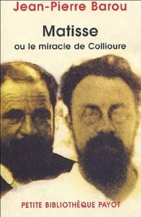 Matisse, ou le miracle de Collioure