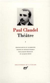 Claudel : Théâtre, tome 1