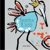 Renverse ta soupe