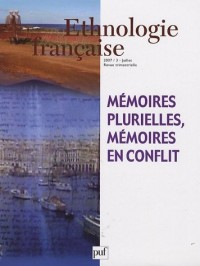 Ethnologie française, N° 3, juillet 2007 : Mémoires plurielles, mémoires en conflit