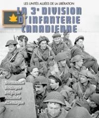 La troisième division d'infanterie canadienne : Les unités alliées de la libération