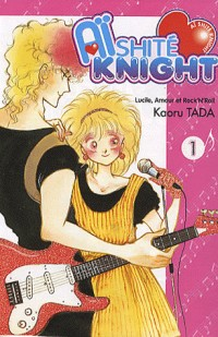 Aishite knight - Lucile, amour et rock'n roll -tome 01-