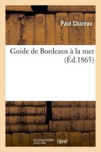 Guide de Bordeaux a la Mer  ed 1865
