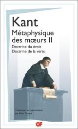 Métaphysique des moeurs : Tome 2, Doctrine du droit ; Doctrine de la vertu [Poche]
