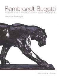 Rembrandt Bugatti Répertoire monographique : Une trajectoire foudroyante