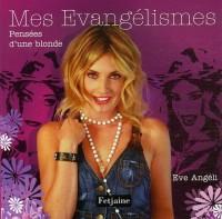 Mes Evangélismes : Pensées d'une blonde