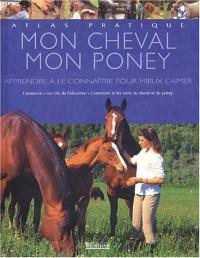 Atlas pratique : Mon cheval - Mon poney