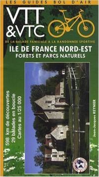 Ile-de-France Nord-Est forêts et parcs naturels : De la balade familiale à la randonnée sportive