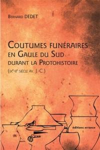 Coutumes funéraires au Gaule du Sud durant la protohistoire (IXe-IIe siècle avant J-C)