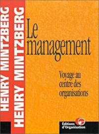 Le Management : Voyage au centre des organisations