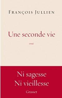 Une seconde vie: essai