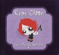 Ruby Gloom : Les clés du bonheur