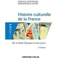 Histoire culturelle de la France - 5e éd. - De la Belle Epoque à nos jours: De la Belle Époque à nos jours