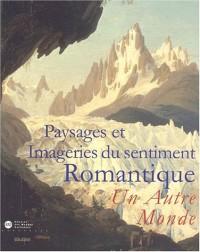Paysages et imageries du sentiment romantique : Un Autre Monde