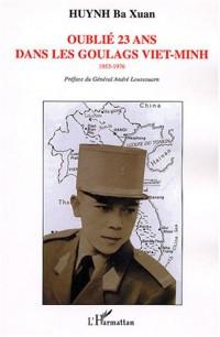 Oublié 23 ans dans les goulags viet-minh : 1953-1976