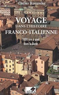 Voyage dans l'histoire franco-italienne: 1000 km à pied dans la Botte