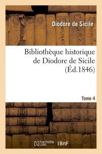 Bibliotheque Diodore de Sicile T 4  ed 1846
