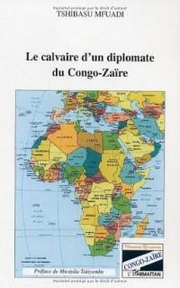 Calvaire d'un Diplomate du Congo-Zaire