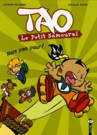 Tao Le Petit Samouraï, Tome 2 : Nem pas peur !