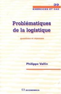 Problématiques de la logistique : Questions et réponses