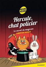 Hercule, chat policier - Le secret du magicien [Poche]