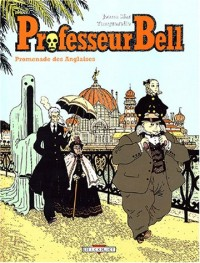 Professeur Bell, tome 4 : Promenade des Anglaises
