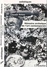 Mémoire archaïque de l'art contemporain : littéralité et rituel