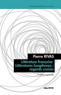 Litterature Française-Littératures Lusophones: Regards Croisés