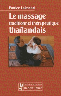 Le Massage Traditionnel Therapeutique Thailandais