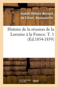 Histoire Lorraine France  T  1  ed 1854 1859