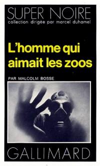 L'Homme qui aimait les zoos