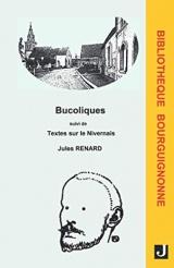 Bucoliques suivi de Textes sur le Nivernais