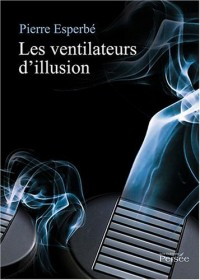 Les ventilateurs d'illusion