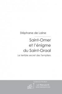 Saint-Omer et l'Enigme du Saint-Graal