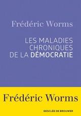 Les Maladies chroniques de la démocratie [Poche]