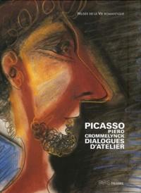Picasso - Piero Crommelynck : Dialogues d'atelier