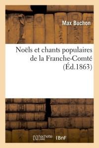 Noels et Chants de la Franche Comte  ed 1863