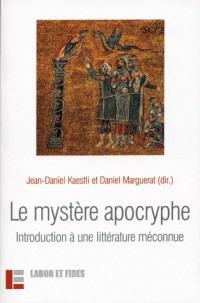 Le mystère apocryphe : Introduction à une littérature méconnue