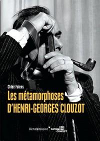 Les métamorphoses d'Henri-Georges Clouzot