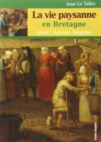 Vie Paysanne en Bretagne Centrale Sous l'Ancien Regime